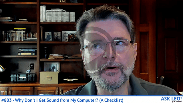 Confident Computing #803 - Why Don't I Get Sound from My Computer? (A Checklist)