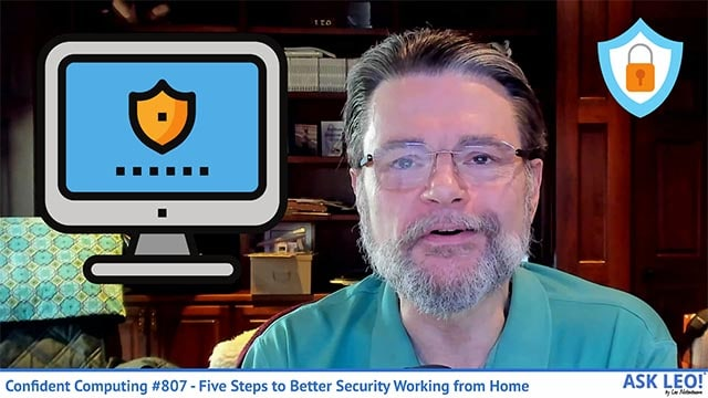 Confident Computing #807 - Five Steps to Better Security Working from Home