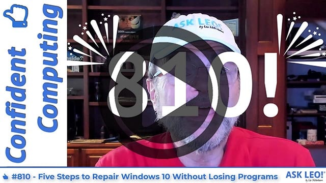 Confident Computing #810 - Five Steps to Repair Windows 10 Without Losing Programs