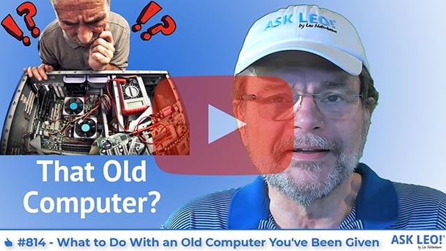 Confident Computing #814 - What to Do With an Old Computer You've Been Given - What I Did With Mine