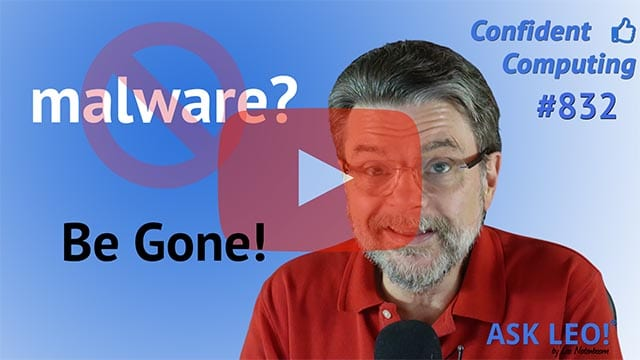 Confident Computing #832 - How Do I Remove Malware from Windows 10 in 2020?
