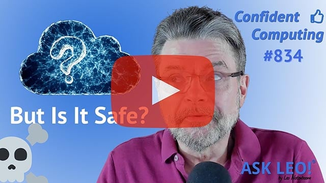 Confident Computing #834 - Is Using the Cloud Safe?