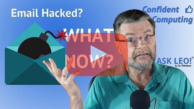 Confident Computing #836 - My Email Is Hacked, How Do I Fix It?