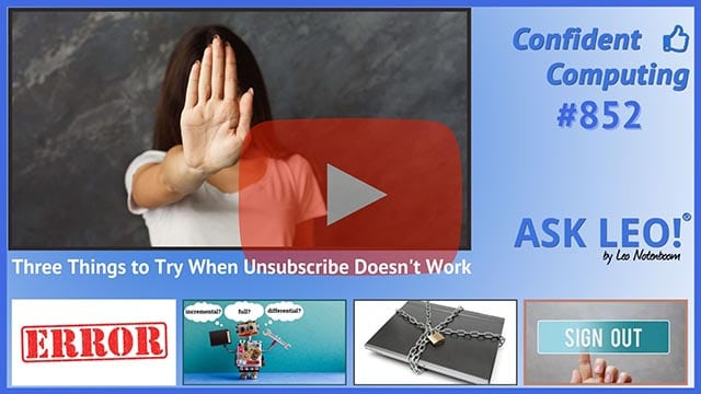 Confident Computing #852 - Three Things to Try When Unsubscribe Doesn't Work
