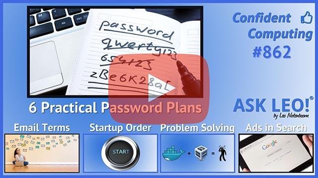 Confident Computing #862 - Your 6 Strongest Practical Password Techniques, Ranked