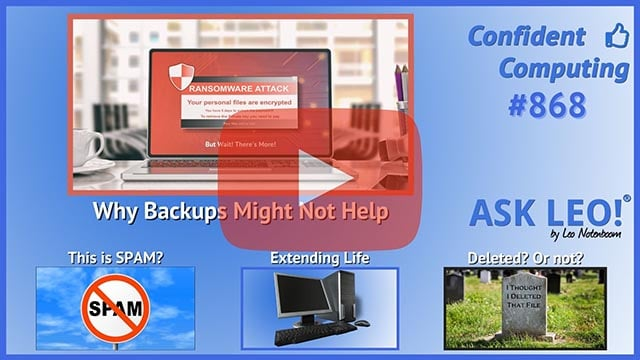 Confident Computing  #868 - When Backups Might Not Save You from Ransomware